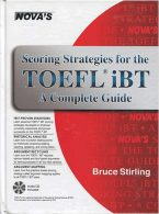 NOVA'S Scoring Strategies for the TOEFL iBT A Complete Guide