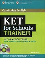 Cambridge English KET For Schools Trainer(6Practice Tests)+CD